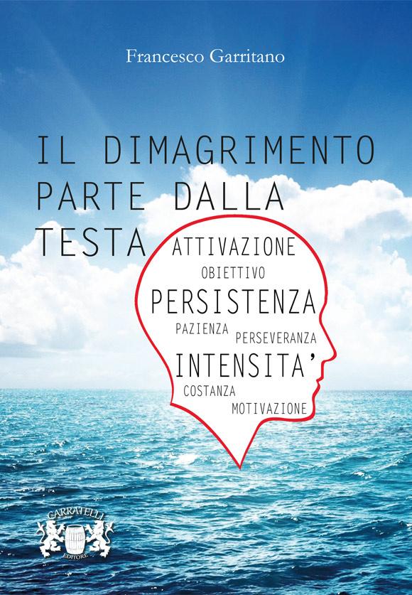 Il Dimagrimento Parte dalla Testa – di Francesco Garritano